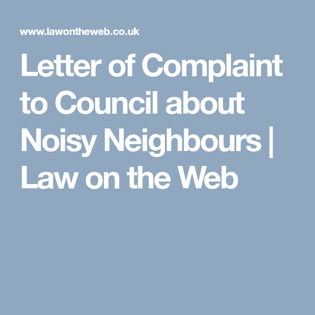 Letter of complaint to council about noisy neighbours law on the letter of complaint to council about noisy neighbours law on the web spiritdancerdesigns Choice Image