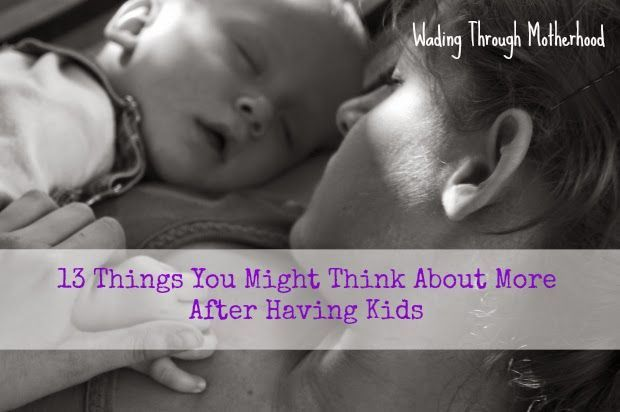 13 Things You Might Think About More After Becoming a Parent #parenting #blogging