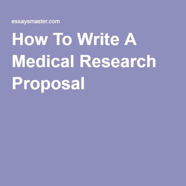 How To Write A Medical Research Proposal College Writing College Application Essay College Essay