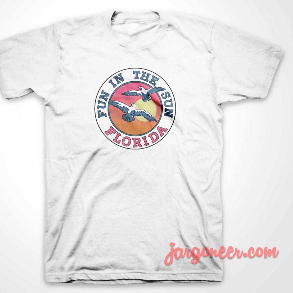 Fun In The Sun Florida T Shirt Ideas T Shirt Design By Jargoneer