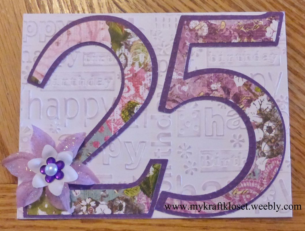 25th Birthday Card By My Kraft Kloset Cricut Cuttlebug Embossing