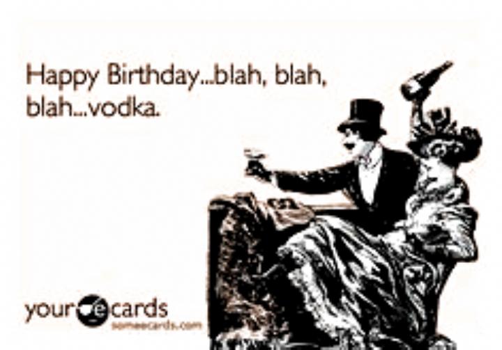 Happy Birthday Blah Blah Blah Vodka Birthday Ecard Birthday Happy Birthday Quotes Funny Funny Happy Birthday Pictures Funny Happy Birthday Meme
