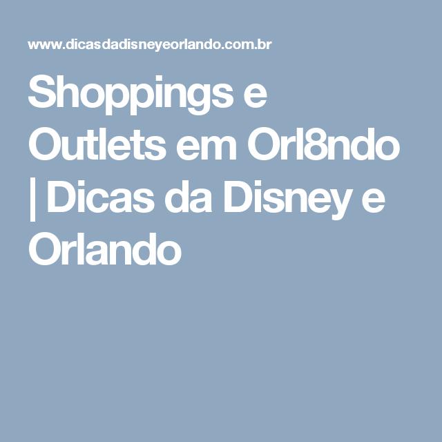 Shoppings e Outlets em Orl8ndo | Dicas da Disney e Orlando