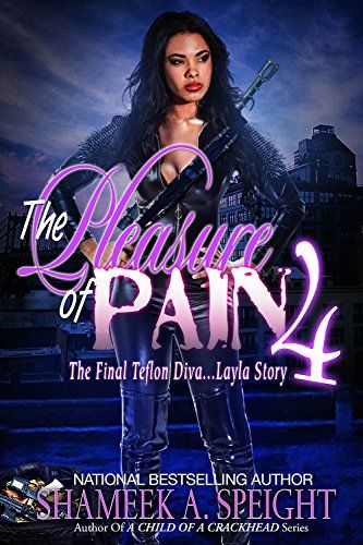 The pleasure of pain 4 the final teflon diva layla story by the pleasure of pain 4 the final teflon diva layla story fandeluxe Gallery