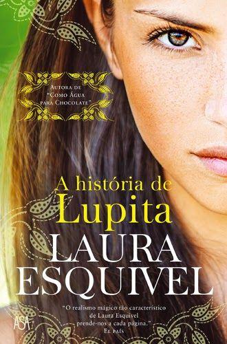 Manta de Histórias: A História de Lupita de Laura Esquivel - Novidade ...