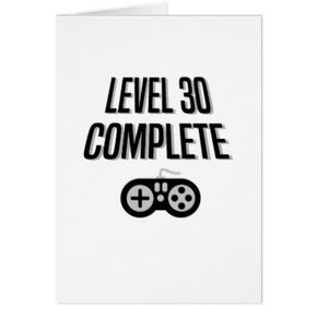Funny Gamer 30th Birthday Level 30 Complete Card Zazzle Com In 2021 Funny 30th Birthday Cards 30th Birthday Cards Funny Birthday Cards