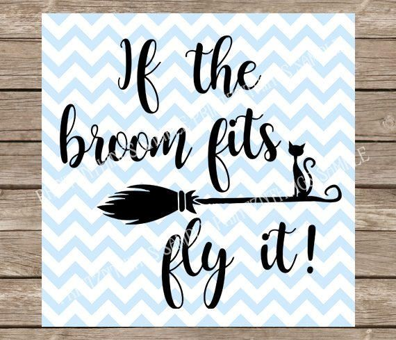 If The Broom Fits Ride It Svg Halloween Svg Witch Svg Fall Svg Halloween Cut File Broomstick Black C Big Shot Ideas Cutting Files Svg Shapes Halloween Vi
