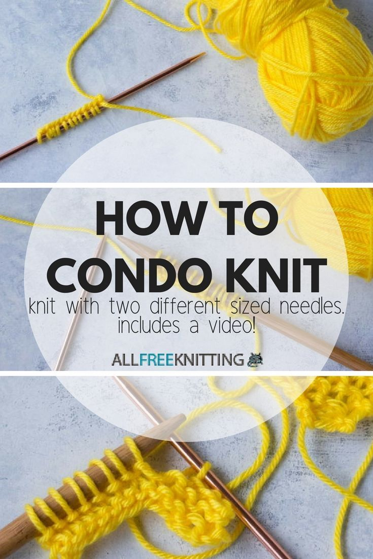 Condo Knitting 101: Knitting with Two Different Size Needles | סריגה ...
