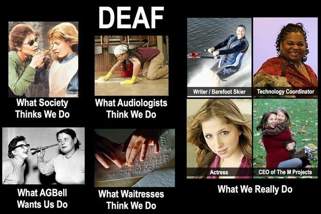 What you think of deaf people as a person?