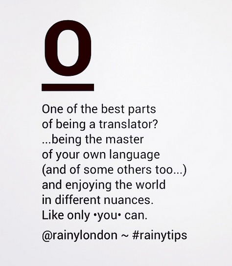 One Of The Best Parts Of Being A Translator By Rainylondon Rainytips My Future Job Quotes Language Translation
