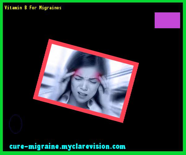 Vitamin B For Migraines 101905 - Cure Migraine