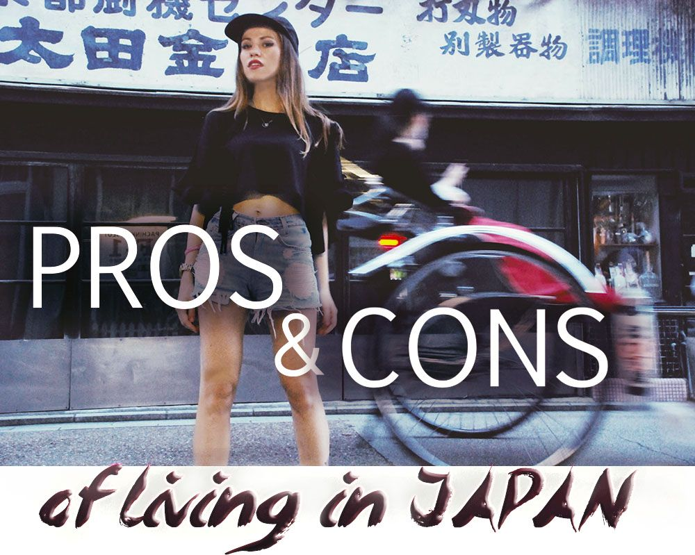 My List Of Pros And Cons Of Living Jn Japan I Have Spent Almost 5 Years In Japan Time Flies So Fast What Is It Lik Japan Japan Travel