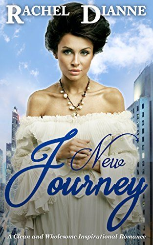 New Journey: A Historical Clean and Wholesome Inspirational Romance by [Dianne…