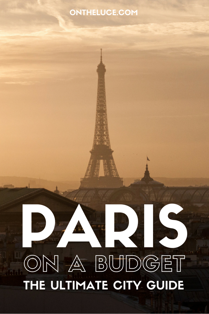 Visiting Paris on a budget – a guide to how to save on attractions, museums, entertainment, transport, food and drink
