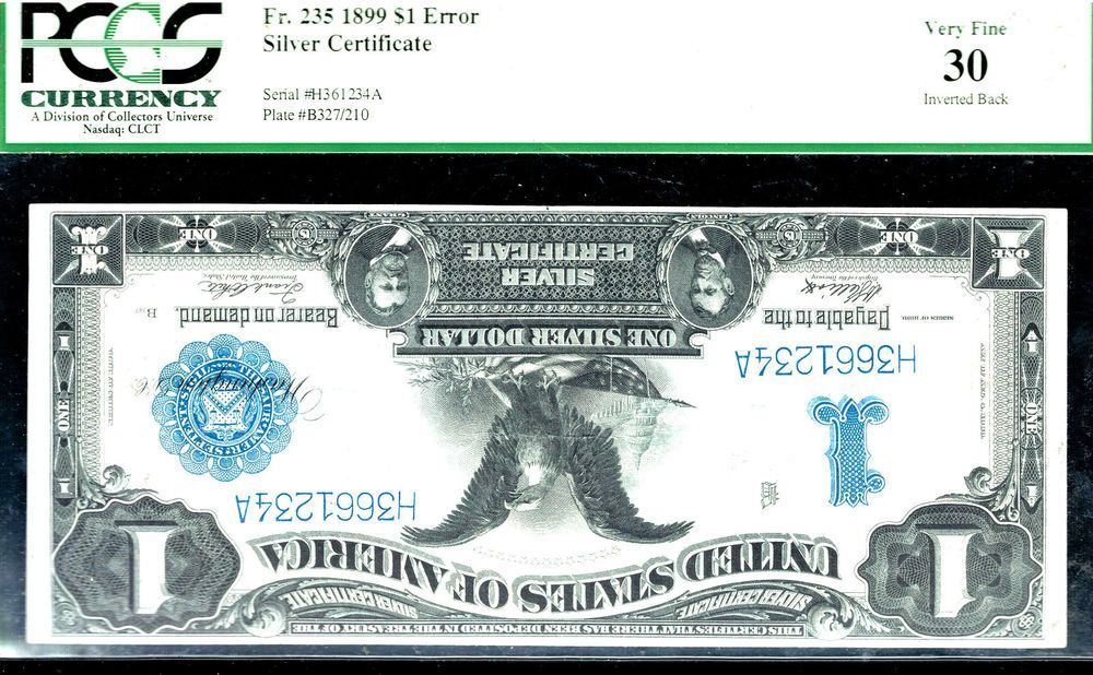 FR # 235 INVERT-1899 $1 INVERT SC-12 KNOWN ONLY-1 OF THE FINEST-RARE- PCGS 30