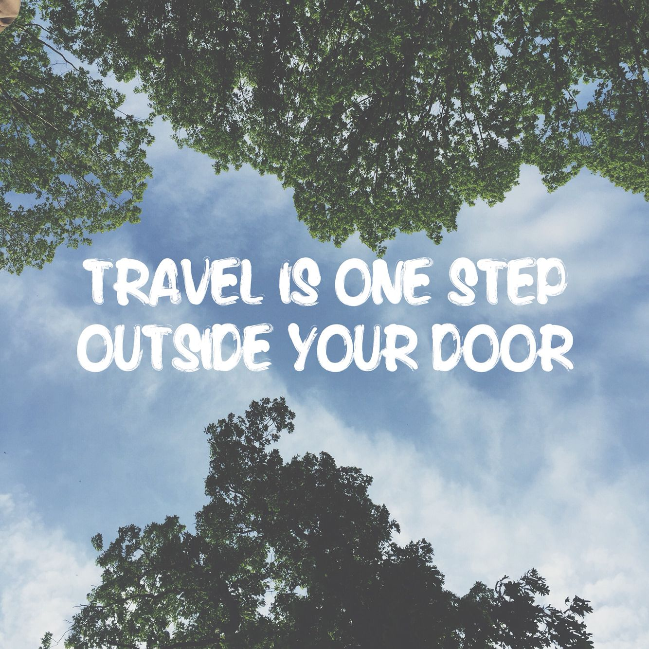Travel inspiration is right outside your door. #quotes #wanderlust #nature #photography