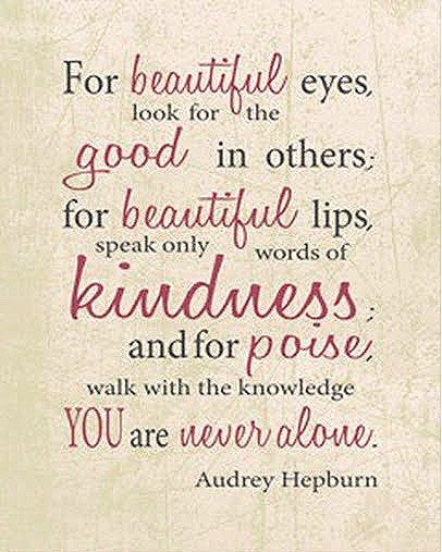 For Beautiful Eyes Look For The Good In Others Inspirational