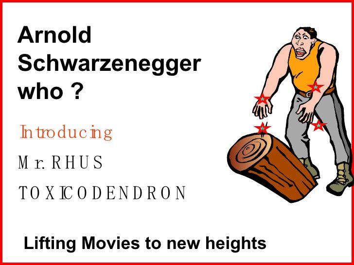 Presentar al Sr. Rhus, Arnold Schwarzenegger, quien?  Películas de elevación a nuevas alturas