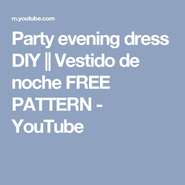 Party evening dress DIY || Vestido de noche FREE PATTERN - YouTube