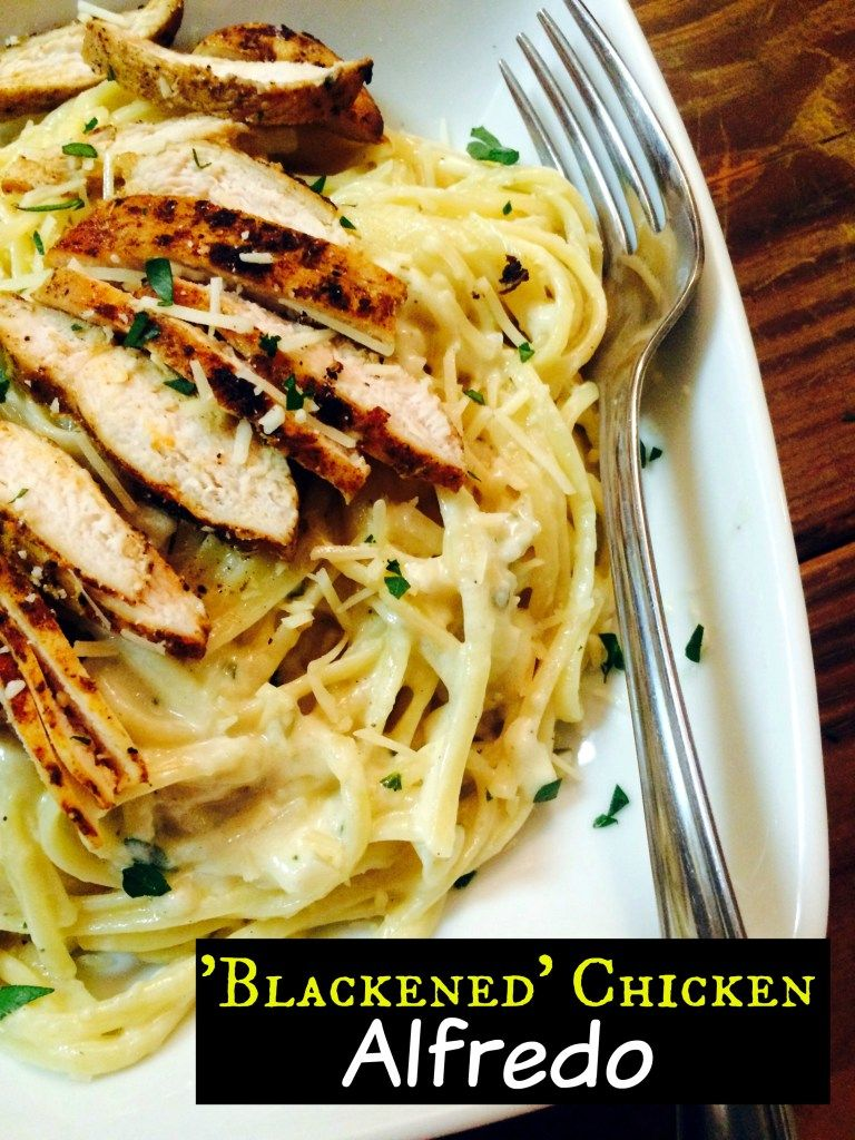 Blackened Chicken Alfredo | Aunt Bee's Recipes #chickenalfredo