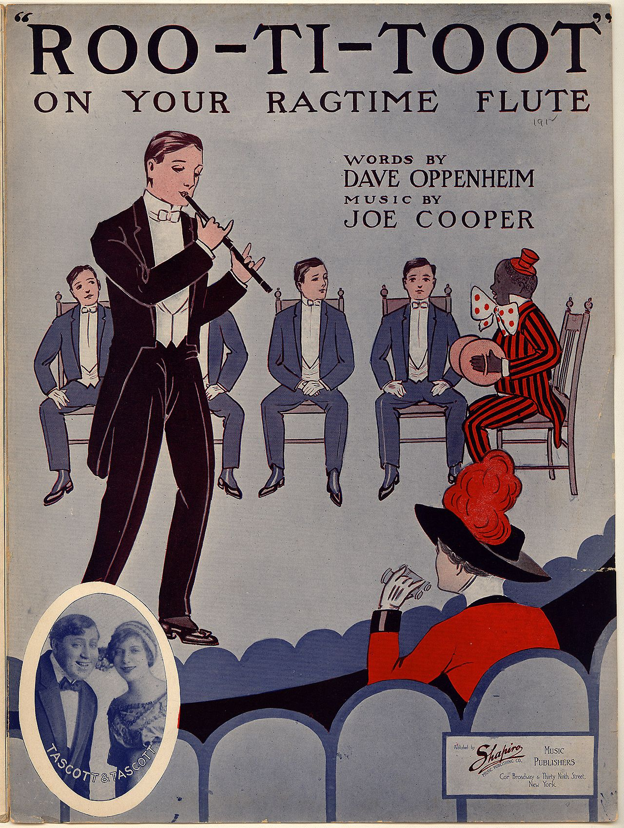 Roo-Ti-Toot on Your Ragtime Flute (1912). Music by JoeCooper.Lyricist: Dave Oppenheim.Performers: Tascott & Tascott.New York, Shapiro, 1912.Rare Book, Manuscript, and Special Collections Library, Duke University. First line: There was a minstrel man down in Alabam'. Chorus: Come on and rootitoot upon your ragtime flute.
