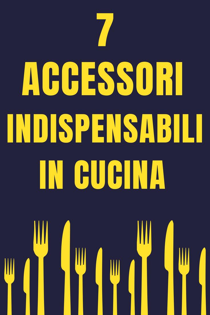 7 Utili accessori che ti semplificano la vita in cucina | Accessori ...