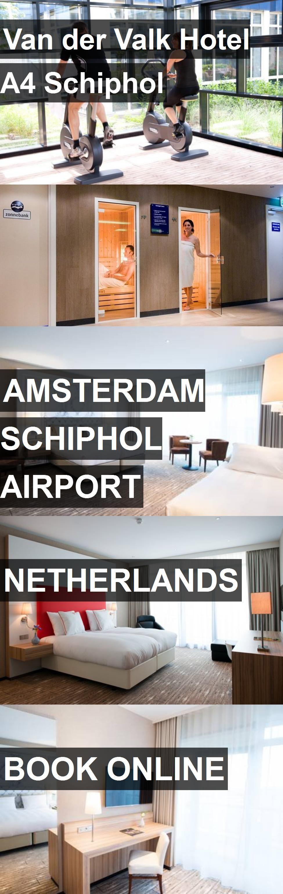 Van der Valk Hotel A4 Schiphol in Amsterdam Schiphol
