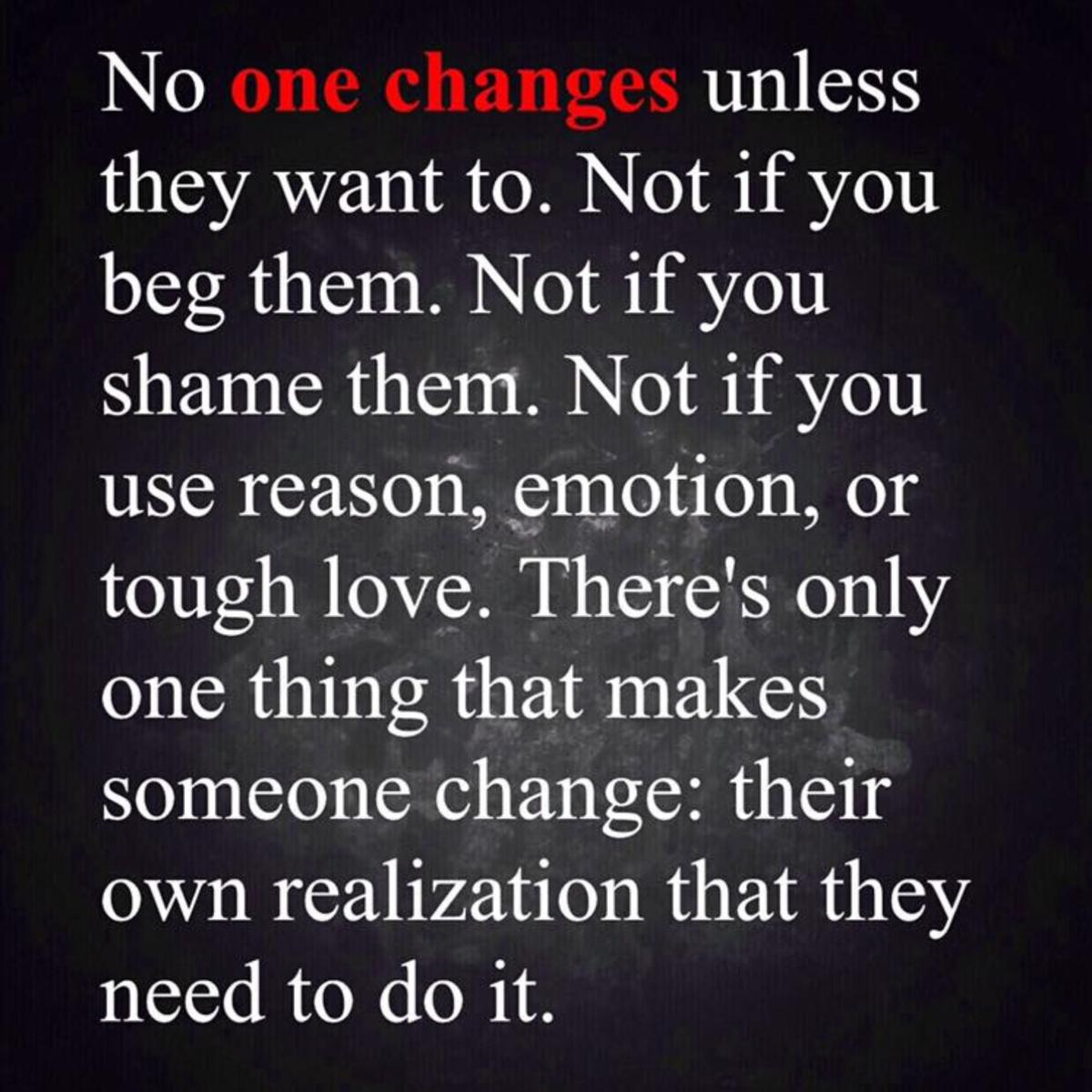 285 No One Changes Daniel D In 2020 Tough Love Quotes Tough Love Jokes Quotes