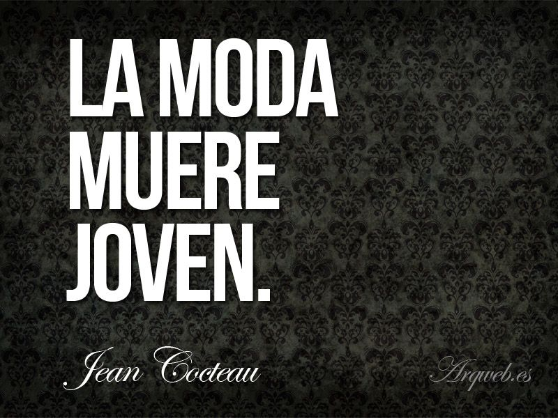 """""""La moda muere joven"""""""