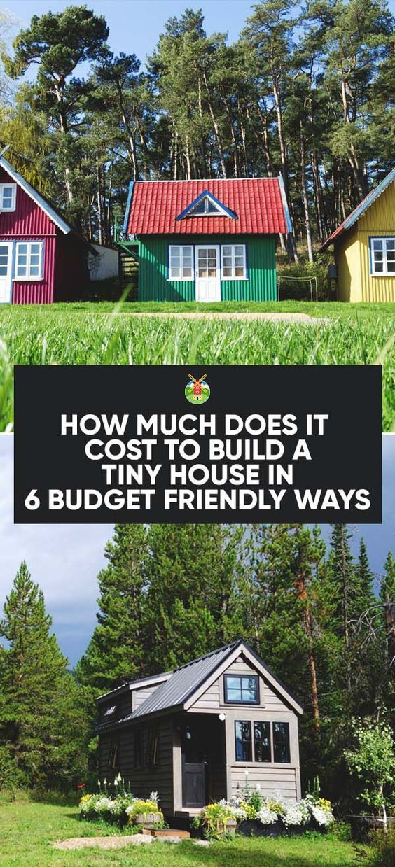How Much Does It Cost To Build A Tiny House Building A Tiny House Cheap Tiny House Building A Small House