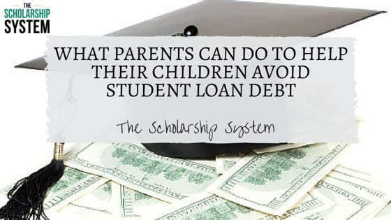 Here S What Parents Can Do To Help Their Children Avoid Student Loan Debt Be Informed Scholarships Student Loan Debt Student Loans