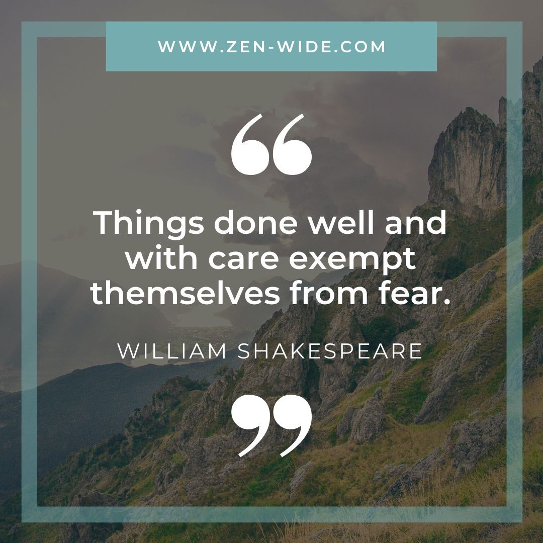 """""""Things done well and with care exempt themselves from fear"""" - William Shakespeare 👉 FOLLOW US @zenwide #quoteoftheday #quote #motivation #motivationalquotes #mood #zen #yoga #benefits #basics #lesson #wellbeing #buddha #spirituality #spiritual #mindfulness #freespirit #relaxtime #meditation #meditate #blog #lifestyle"""