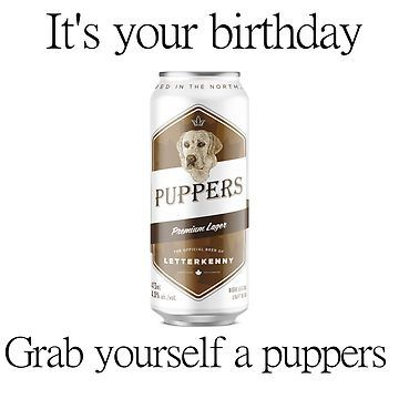 It's your birthday, grab yourself a puppers!' Greeting Card