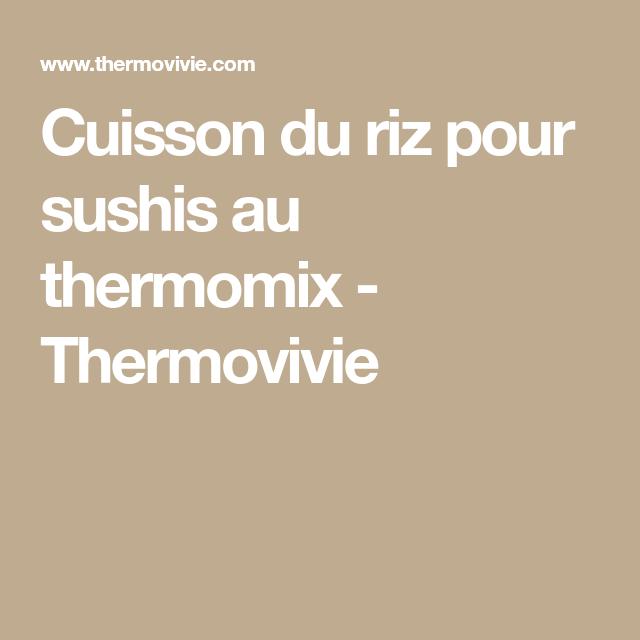 Cuisson du riz pour sushis au thermomix | Cuisson riz, Riz