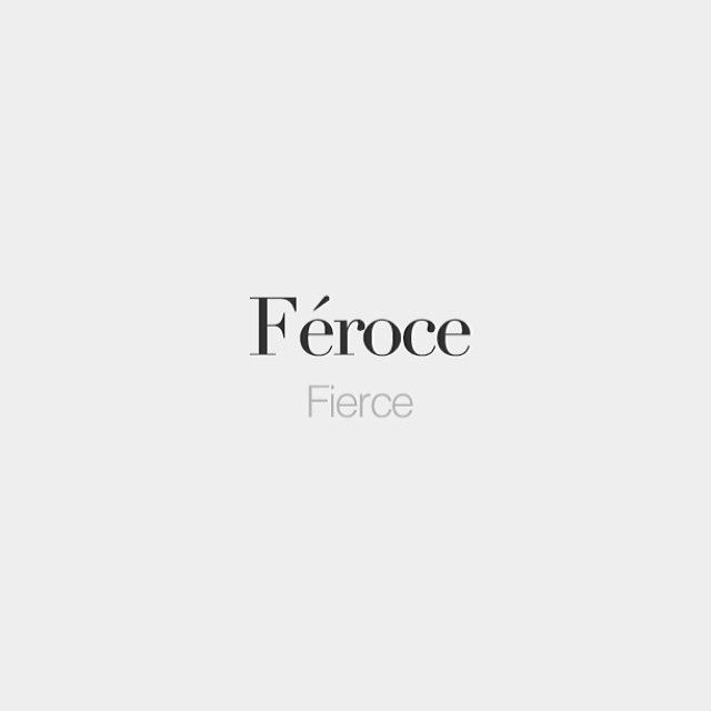 Feroce Fierce Fe ʁɔs Frenchwords With Images French