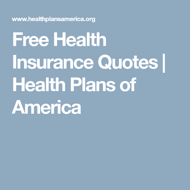 Free Health Insurance Quotes Health Plans Of America Free