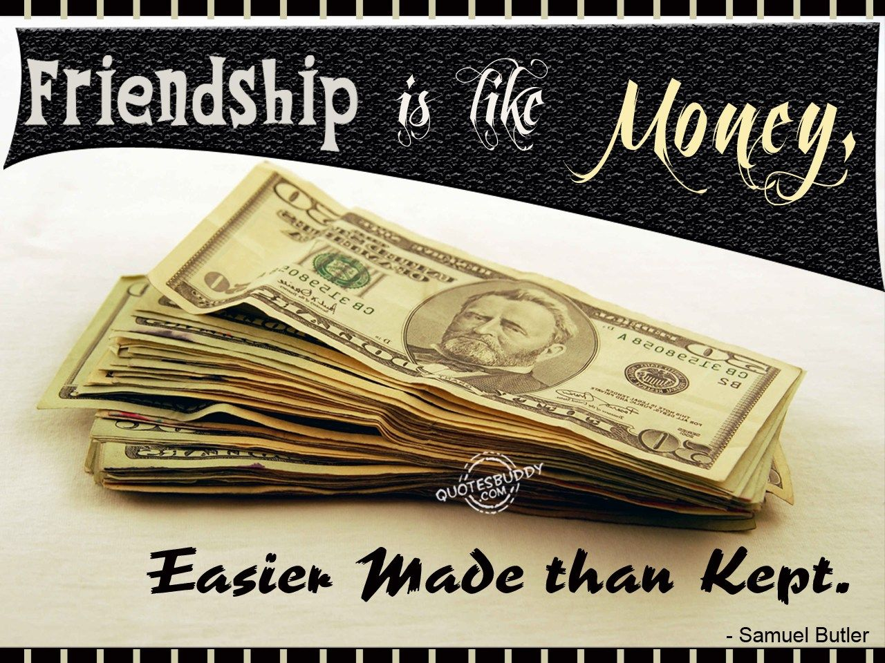 Quotes About Money And Friendship Money Sayings  Friendship Is Like Money Easier Made Than Kept