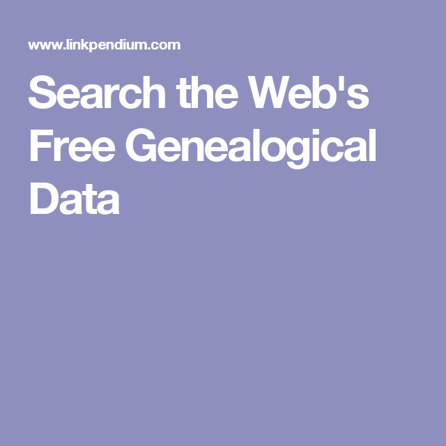 Search the Web's Free Genealogical Data