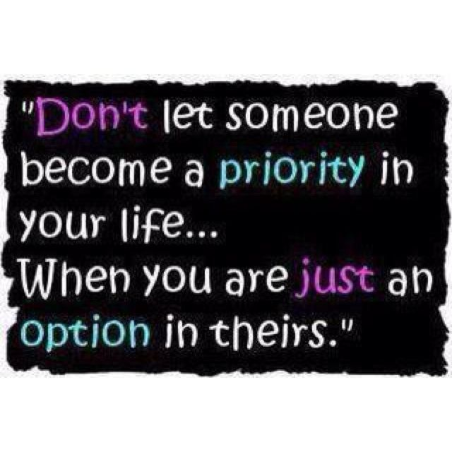 Dont Make Someone A Priority If Quotes Life Quotes Picture