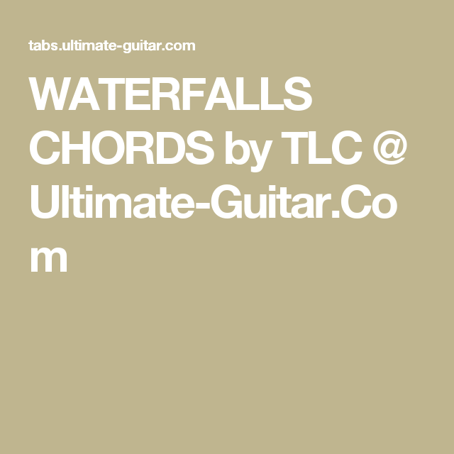 Tlc - Waterfalls (Chords)