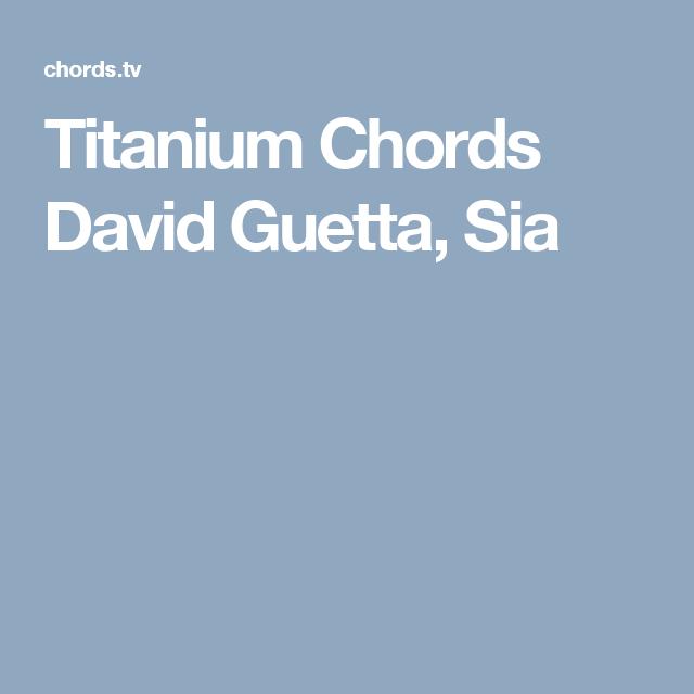 Titanium Chords David Guetta Sia Ilovesia Sia Pinterest