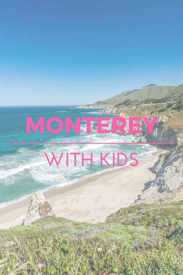 Things To Do In Monterey County With Kids Kid Things To Do - 10 things to see and do in california