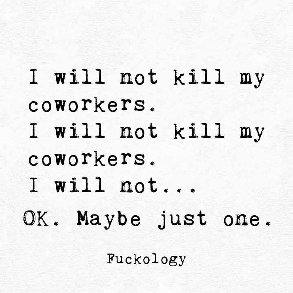 That One Can Change Daily Work Quotes Funny Funny Quotes Work Quotes