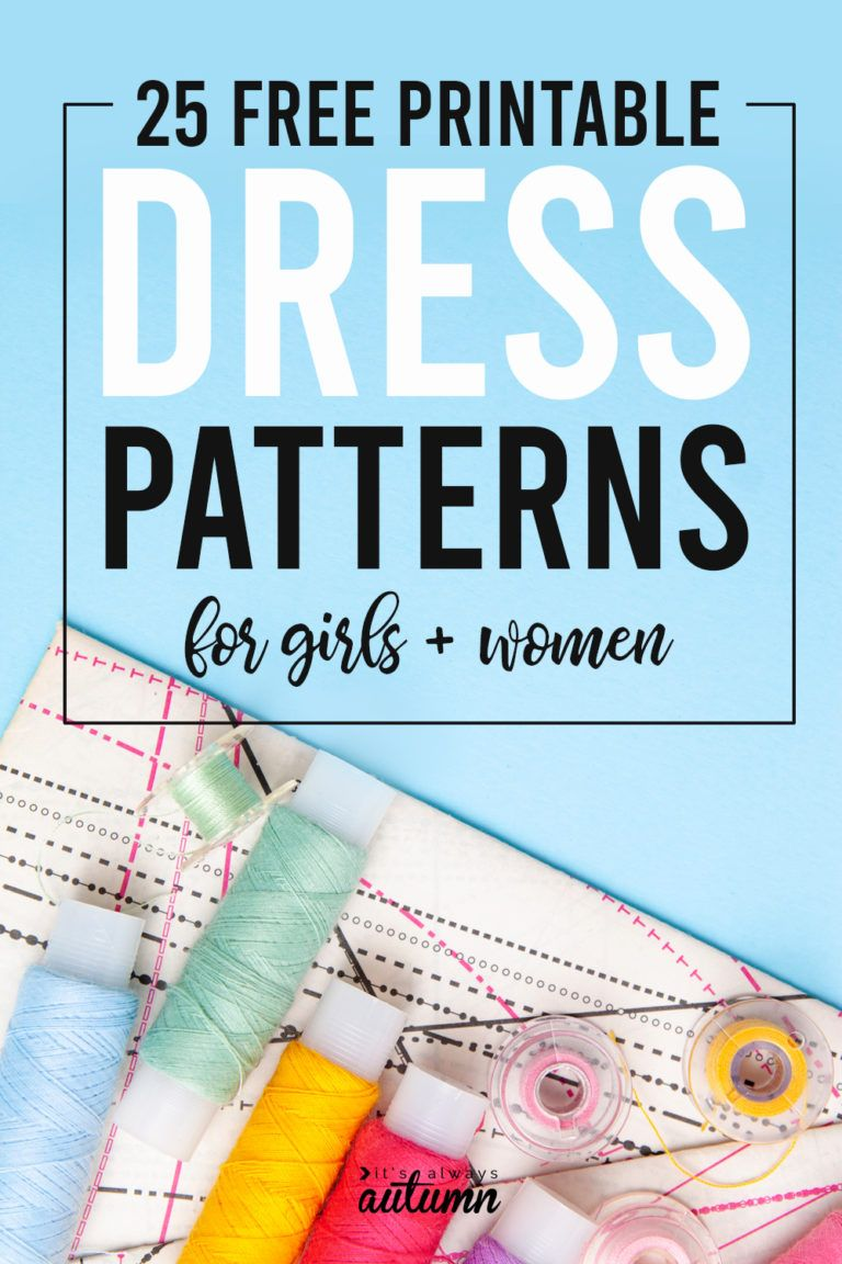 How to make a dress: 25 free dress patterns for girls + women - It's Always Autumn -   14 dress DIY free printable ideas