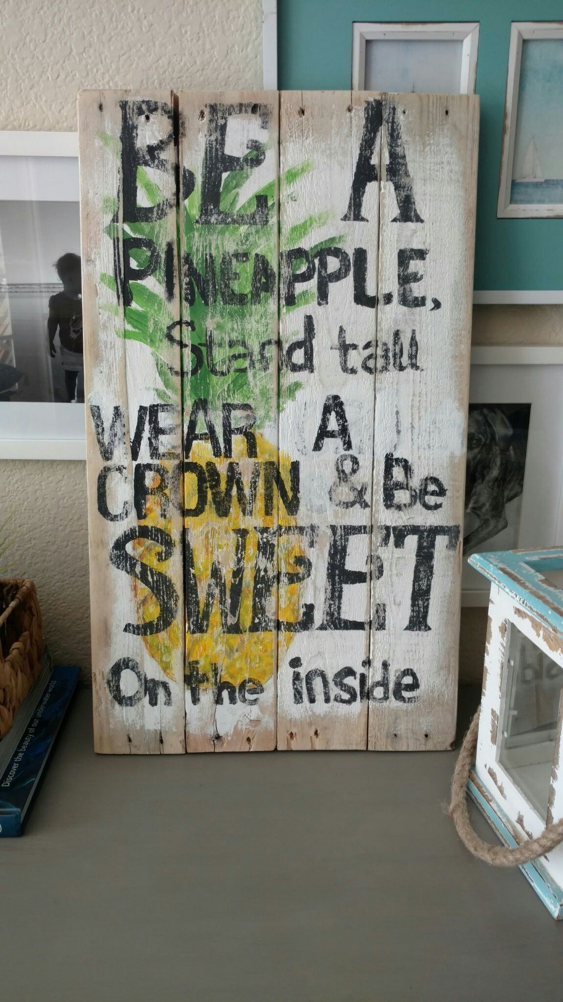 Pineapple sign by BEE WHISKERS | Projects | Pinterest | Afirmaciones ...