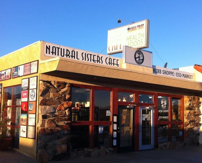 The Natural Sisters Cafe Joshua Tree Ca 92252 Where To Eat In Southern California National Parks Family Friendly Restaurants
