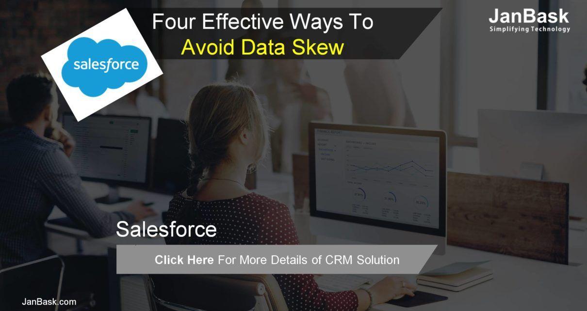 Four Effective Ways To Avoid Data Skew in Salesforce, Managing