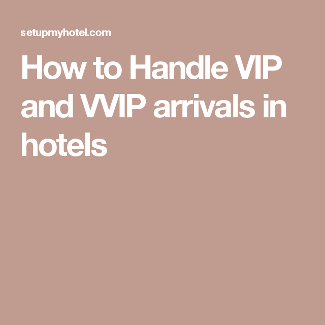 How to Handle VIP and VVIP arrivals in hotels | Christie Lodge SOP ...