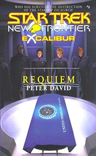 Requiem Excalibur 1 Requiem Bk 1 Star Trek The Next Generation By David Peter Star Trek Books Star Trek Star Trek Generations