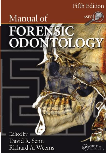 Manual Of Forensic Odontology 5th Edition Forensics Forensic Anthropology Dentistry